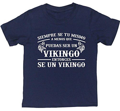 """""""Siempre sé tú mismo a menos que puedas ser un vikingo entonces sé un vikingo"""""""