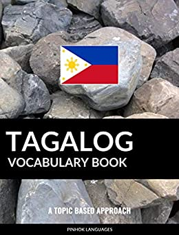 Tagalog Vocabulary Book: A Topic Based Approach by [Pinhok Languages]