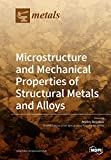 Microstructure and Mechanical Properties of Structural Metals and Alloys...
