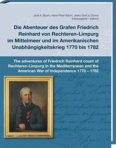 Die Abenteuer des Grafen Friedrich Reinhard von Rechteren-Limpurg: im Mittelmeer und im Amerikanischen Unabhängigkeitskrieg 1770 bis 1782 (Mainfränkische Hefte - Heft 115)