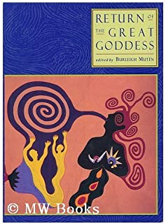 Return of the Great Goddess by Burleigh Muten (1994-10-25)