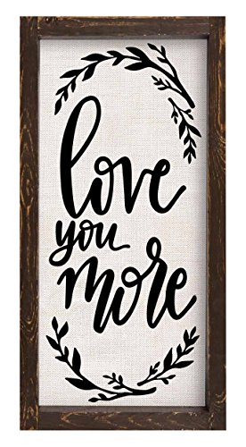 Love you more sign.