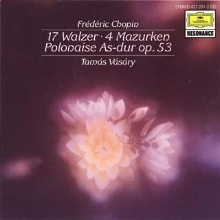 Chopin: 17 Waltzes; 4 Mazurkas; Polonaise no. 6 Op. 53