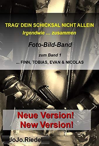 Foto-Bild-Band: TRAG' DEIN SCHICKSAL NICHT ALLEIN: zum Roman