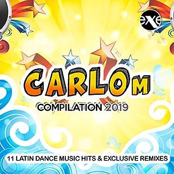 Carlo M Compilation 2019 - 11 Latin Dance Music Hits & Exclusive Remixes