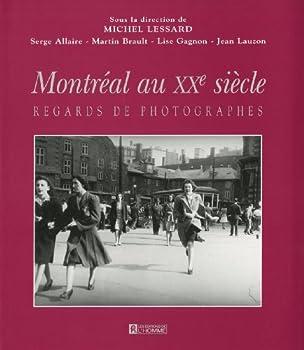 Hardcover Montre´al au XXe sie`cle: Regards de photographes (French Edition) [French] Book