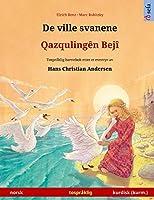De ville svanene - Qazqulingên Bejî (norsk - kurmanji kurdisk): Tospråklig barnebok etter et eventyr av Hans Christian Andersen (Sefa Bildebøker På to Språk)
