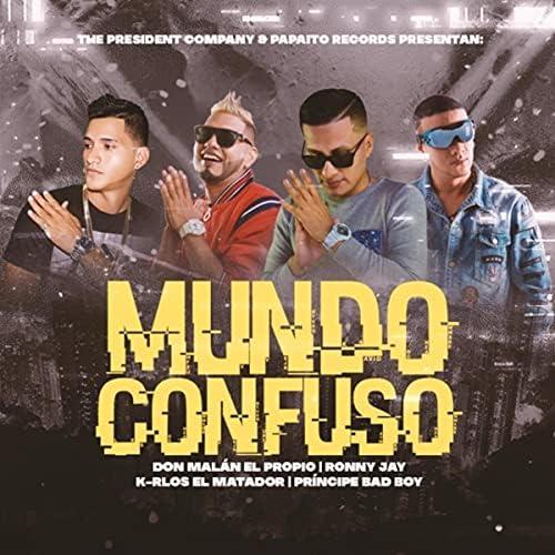 """Ronny Jay feat. Don Malán """"el Propio"""", Príncipe Bad Boy & K-rlos El Matador"""