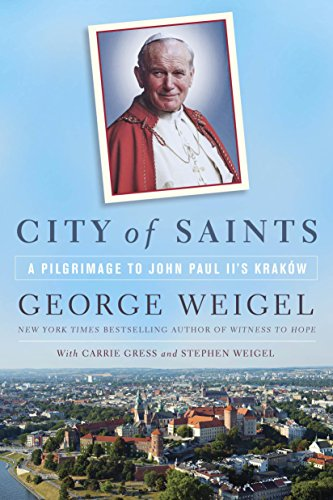 City of Saints: A Pilgrimage to John Paul II's Kraków (English Edition)