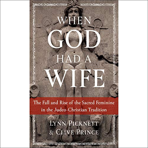 When God Had a Wife Audiobook By Lynn Picknett, Clive Prince cover art
