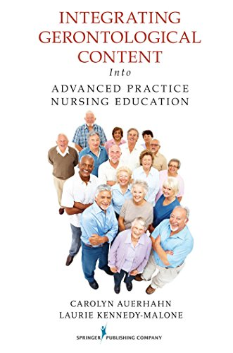 Integrating Gerontological Content Into Advanced Practice Nursing Education (English Edition)