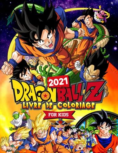 Dragon Ball Z Livre De Coloriage: Dragon Ball Best 2021 Pour Les...
