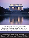 CRS Report for Congress: The Electoral College: How It Works in Contemporary Presidential Elections