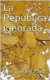 La República ignorada