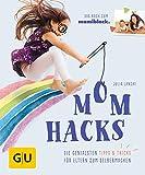 Mom Hacks: Die genialsten Tipps & Tricks für Eltern zum Selbermachen (GU Einzeltitel Partnerschaft & Familie) (German Edition)
