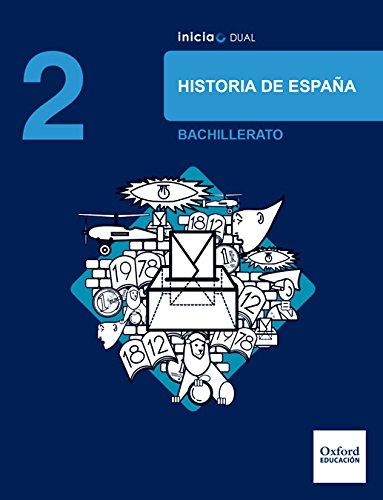 Inicia Dual Historia De España. 2º Bachillerato. Libro Del Alumno - 9780190503512