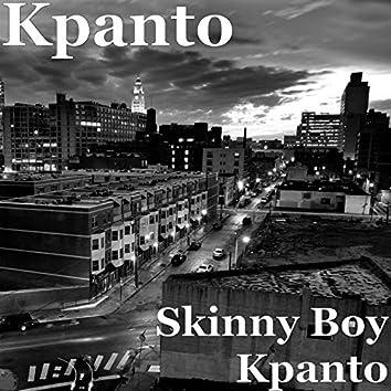 Skinny Boy Kpanto