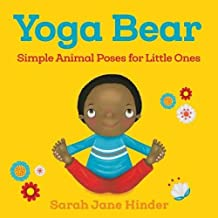Yoga Bear: Simple Animal Poses for Little Ones (Yoga Bug Board Book Series)