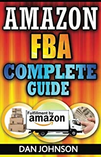 Amazon FBA: Complete Guide: Make Money Online With Amazon FBA: The Fulfillment by Amazon Bible: Best Amazon Selling Secret...