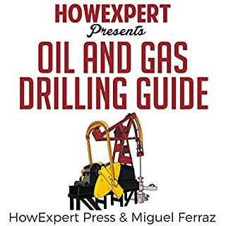 Oil and Gas Drilling Guide                   By:                                                                                                                                 HowExpert Press,                                                                                        Miguel Ferraz                               Narrated by:                                                                                                                                 Tom Jaramillo                      Length: 1 hr and 5 mins     8 ratings     Overall 4.1