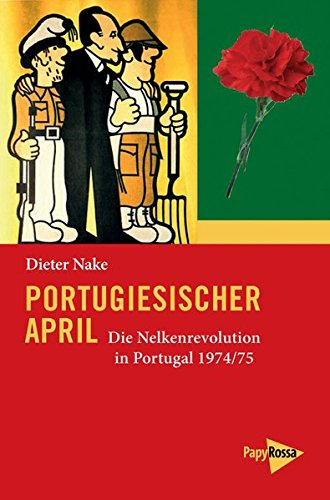 Portugiesischer April: Die Nelkenrevolution in Portugal 1974/75