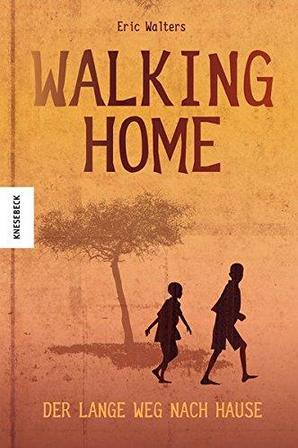 Walking Home: Der lange Weg nach Hause (deutsche Ausgabe)