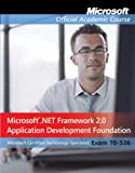 Exam 70-536: Microsoft .NET Framework Application Development Foundation (Microsoft Official Academic Course)