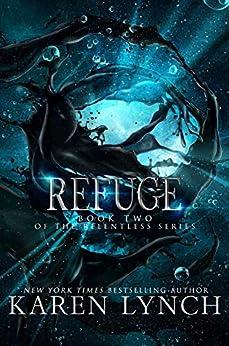 Refuge (Relentless Book 2) (English Edition) par [Karen Lynch, Kelly Hashway]