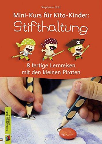 Mini-Kurs für Kita-Kinder: Stifthaltung: 8 fertige Lernreisen mit den kleinen Piraten