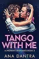 Tango With Me (A Migrant's Romance)