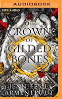 The Crown of Gilded Bones (Blood and Ash)