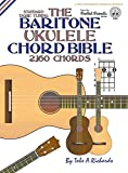The Baritone Ukulele Chord Bible: DGBE Standard Tuning 2,160 Chords (FFHB10) (Fretted Friends)