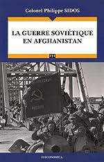 La guerre soviétique en Afghanistan de Philippe Sidos