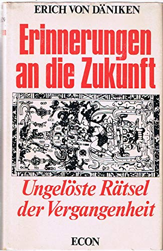 Erinnerungen an die Zukunft : Ungelöste Rätsel d. Vergangenheit. [Bearb.: Wilhelm Roggersdorf] 176.-200. Tsd.