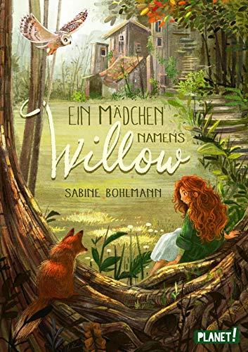 Ein Mädchen namens Willow 1: Ein Mädchen namens Willow: Kinderbuch ab 10 Jahren über einen magischen Wald und die Liebe zur Natur