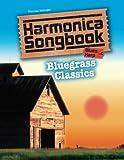 Harmonica Songbook: Bluegrass Classics