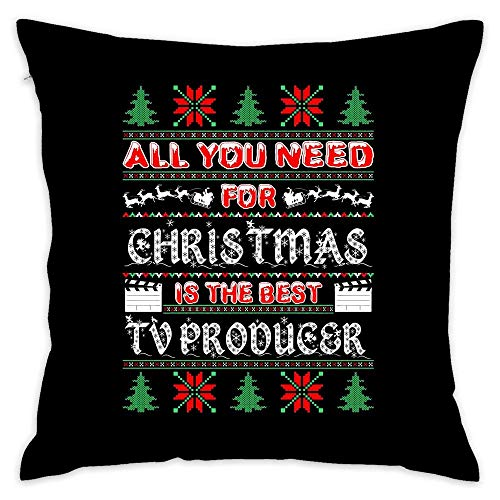 All You Need for Christmas is Best Tv Producer Gift Cotton Throw Pillow Cover with Invisible Zipper for Bed Sofa Cushion Pillowcases for Home Bedding 18x18 inch 45x45cm