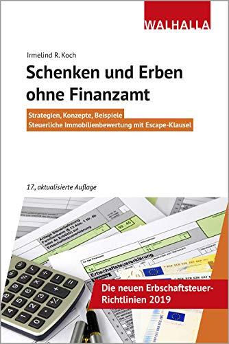 Schenken und Erben ohne Finanzamt: Strategien, Konzepte, Beispiele; Steuerliche Immobilienbewertung mit Escape-Klausel