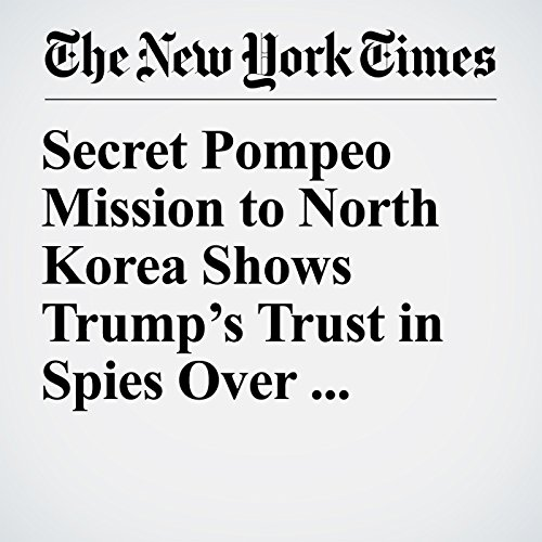 Secret Pompeo Mission to North Korea Shows Trump's Trust in Spies Over Diplomats copertina