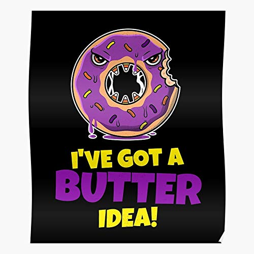 Idea de disfraz para desayunar Chocolate Batter A Got Creepy Ive Donut Angry Butter Decoracin del hogar Wall Art Poster