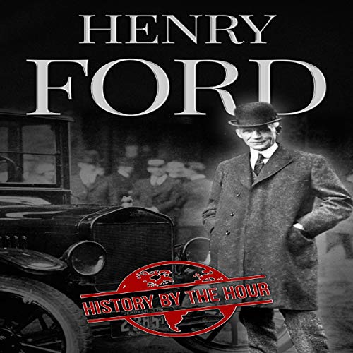 Henry Ford: A Life from Beginning to End - Founder of Ford Motor Company cover art