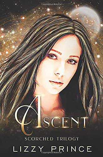 Ascent: Book 3 of the Scorched Trilogy (Scorched Series)