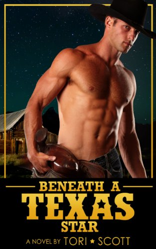 Book: Beneath a Texas Star (Lone Star Cowboys) by Tori Scott