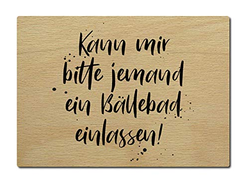 Interluxe Postkarte aus Holz Kann mir jemand bitte ein Bällebad einalssen! Mädchen Mädels Frauen Freundin DIN A6 105x148mm Karte Echtholz