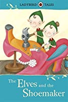 Ladybird Tales the Elves and the Shoemaker by Ladybird(2012-09-25)