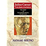Julius Caesar: To the Banks of the Rubicon - The Story of the Roman People vol. IV (English Edition)
