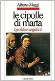 Le cipolle di Marta. Profili evangelici