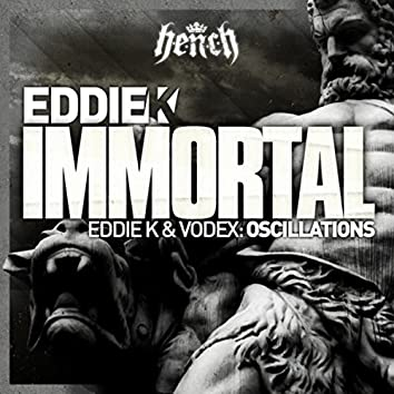 Immortal / Oscillations