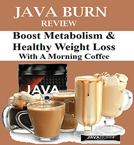JAVA BURN Review 2021 - Boost Metabolism & Healthy Weight Loss With A Morning Coffee