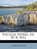 Poetical Works, Ed. By R. Bell (Danish Edition)